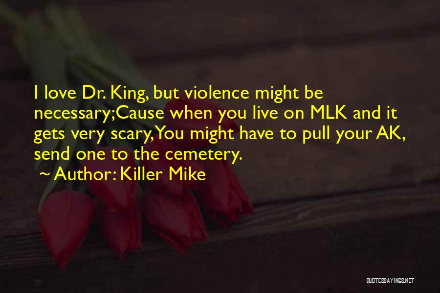Necessary Violence Quotes By Killer Mike