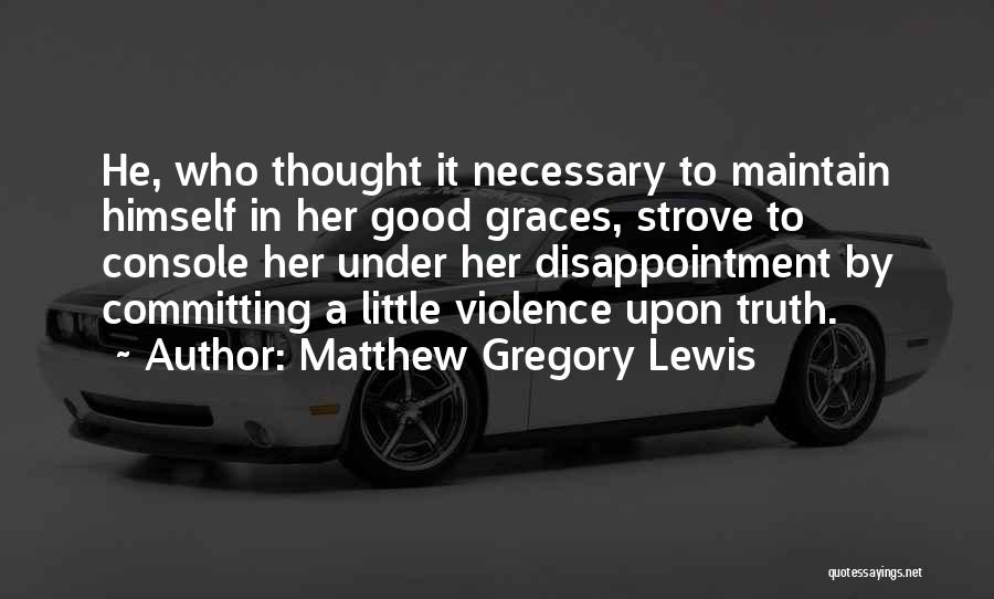 Necessary Violence Quotes By Matthew Gregory Lewis