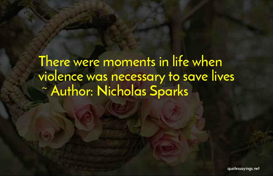 Necessary Violence Quotes By Nicholas Sparks