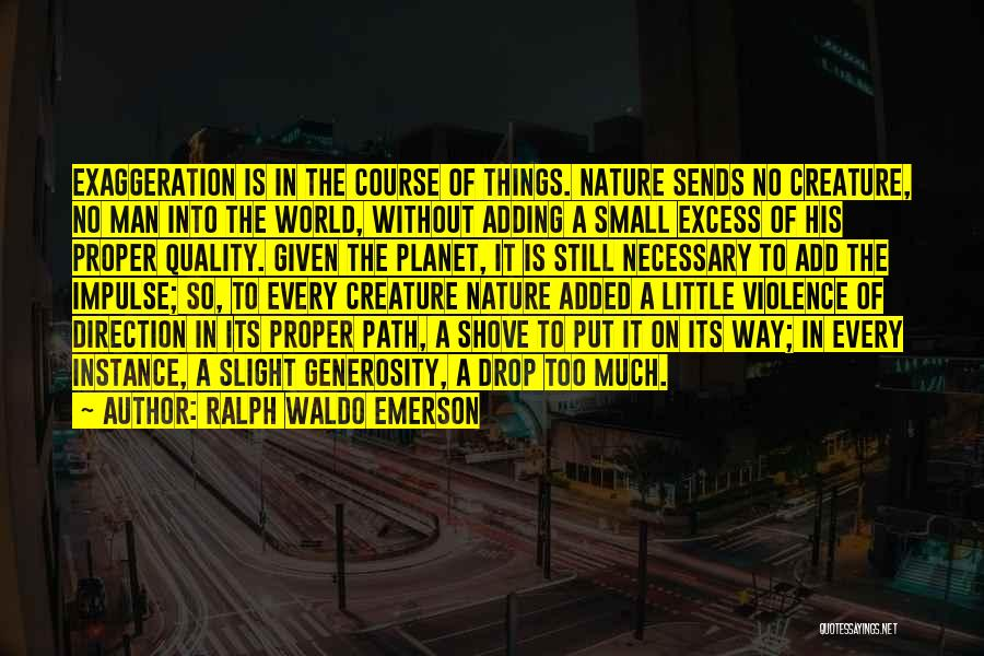 Necessary Violence Quotes By Ralph Waldo Emerson