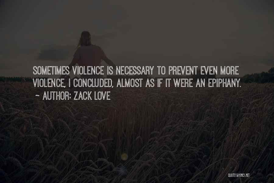 Necessary Violence Quotes By Zack Love