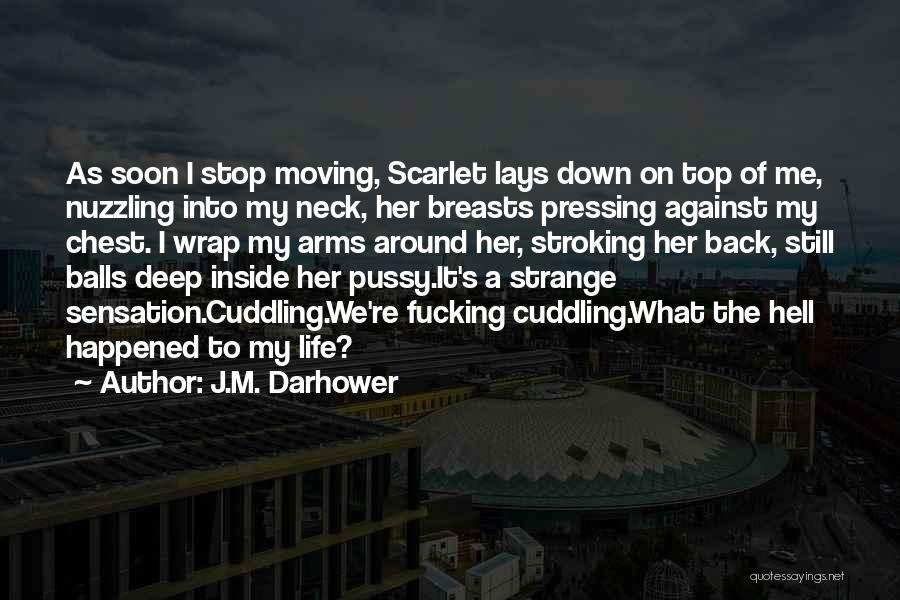 Neck Deep Life's Not Out To Get You Quotes By J.M. Darhower