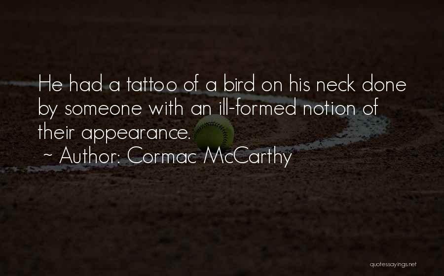 Neck Tattoo Quotes By Cormac McCarthy
