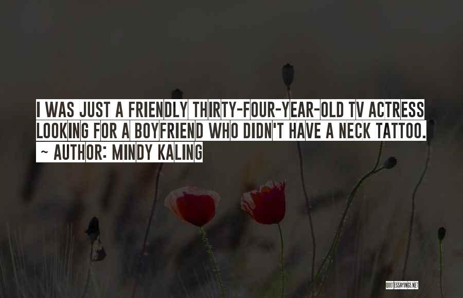 Neck Tattoo Quotes By Mindy Kaling