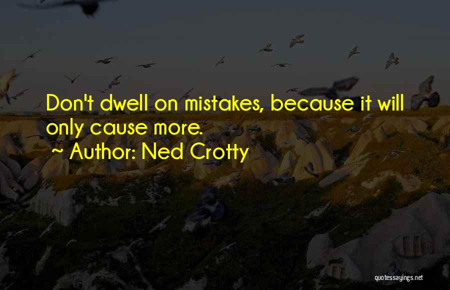 Ned Crotty Quotes 1597487
