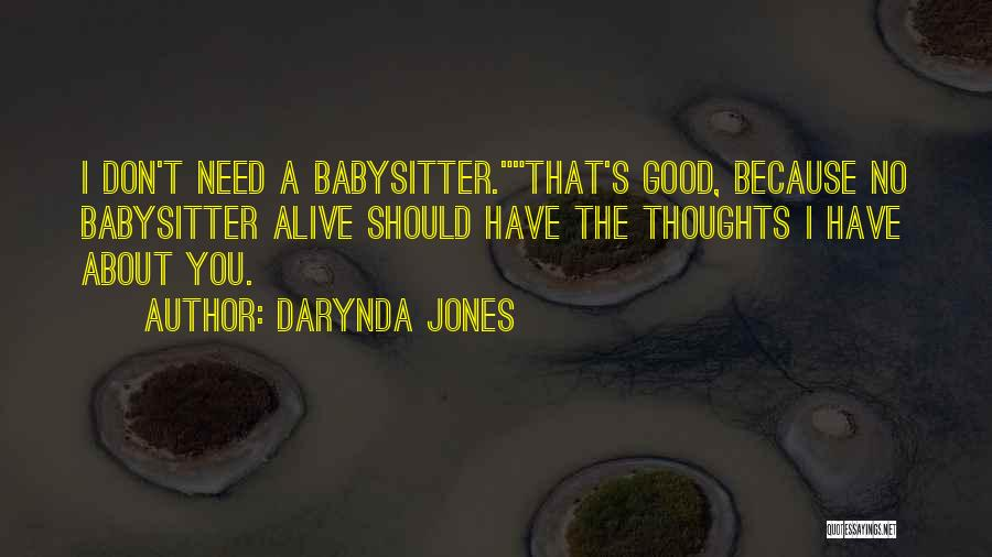Need A Babysitter Quotes By Darynda Jones
