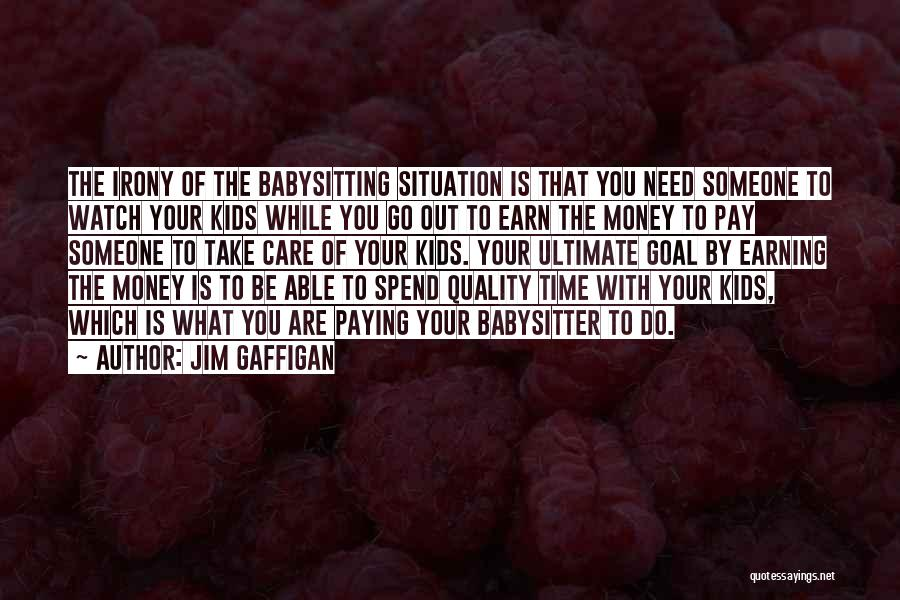 Need A Babysitter Quotes By Jim Gaffigan