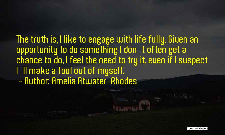 Need A Chance Quotes By Amelia Atwater-Rhodes