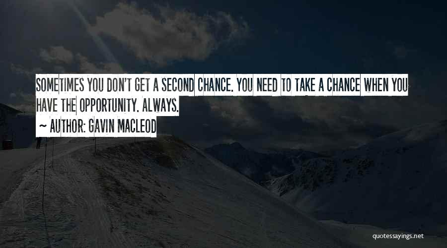 Need A Chance Quotes By Gavin MacLeod