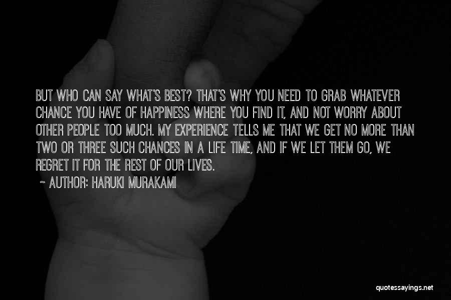 Need A Chance Quotes By Haruki Murakami