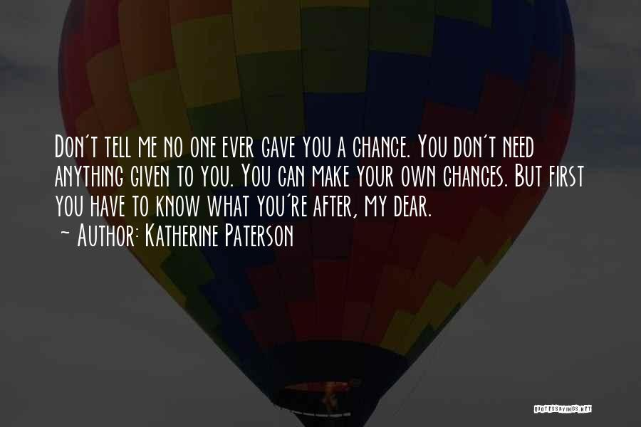 Need A Chance Quotes By Katherine Paterson
