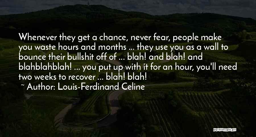 Need A Chance Quotes By Louis-Ferdinand Celine