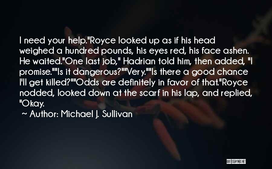 Need A Chance Quotes By Michael J. Sullivan