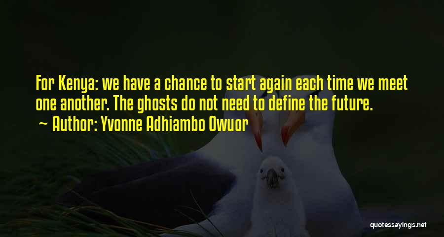 Need A Chance Quotes By Yvonne Adhiambo Owuor