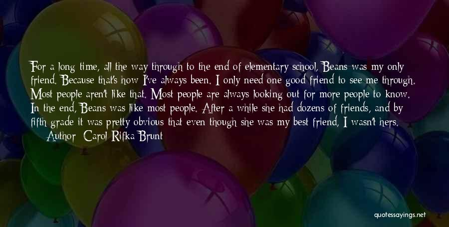 Need A Good Friend Quotes By Carol Rifka Brunt