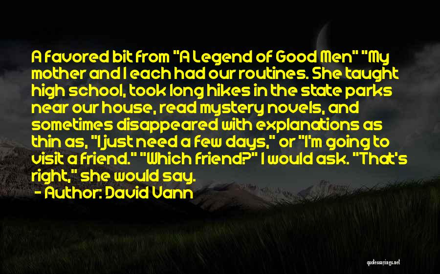 Need A Good Friend Quotes By David Vann