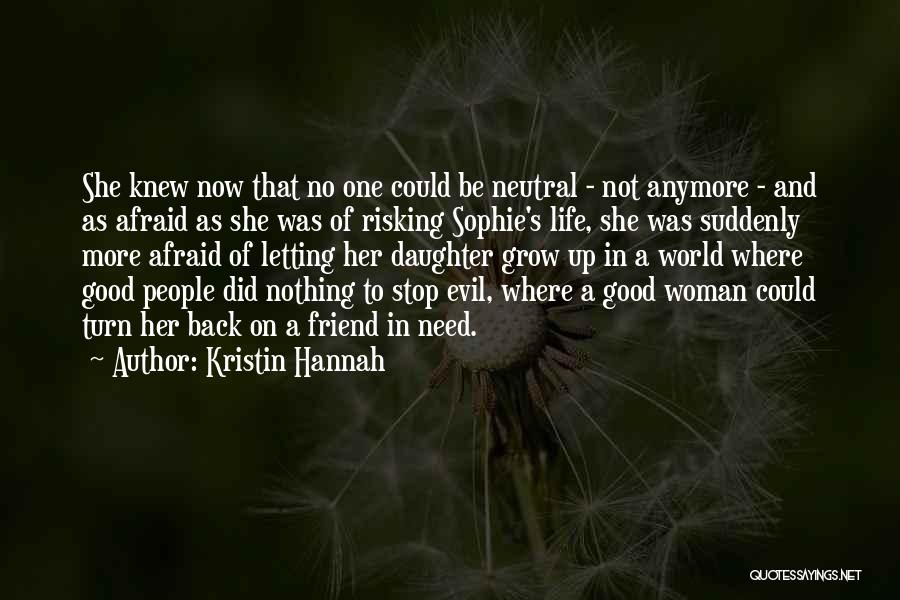 Need A Good Friend Quotes By Kristin Hannah