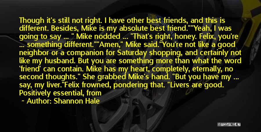 Need A Good Friend Quotes By Shannon Hale