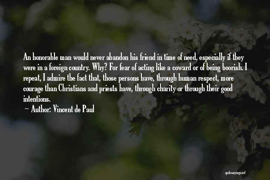 Need A Good Friend Quotes By Vincent De Paul