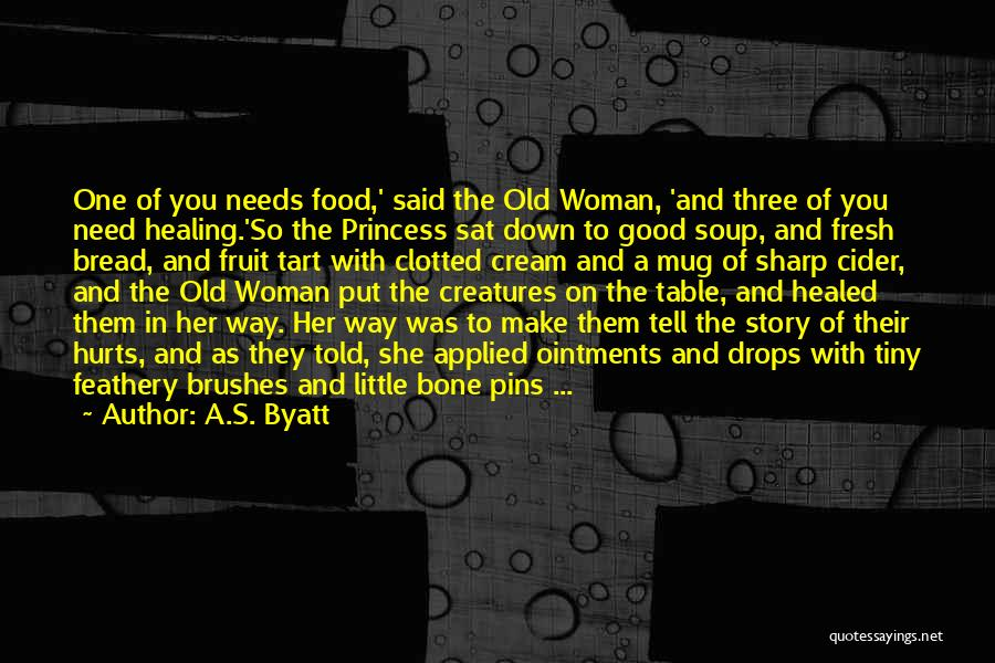 Need A Good Woman Quotes By A.S. Byatt