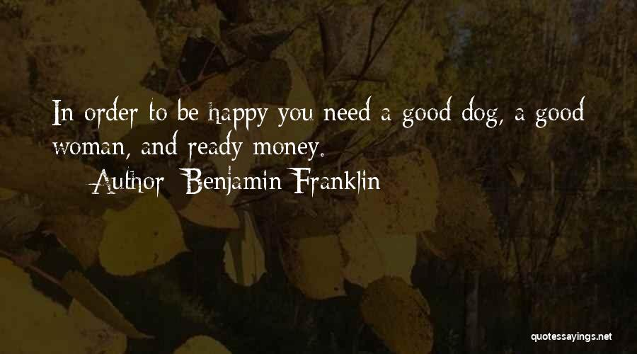 Need A Good Woman Quotes By Benjamin Franklin