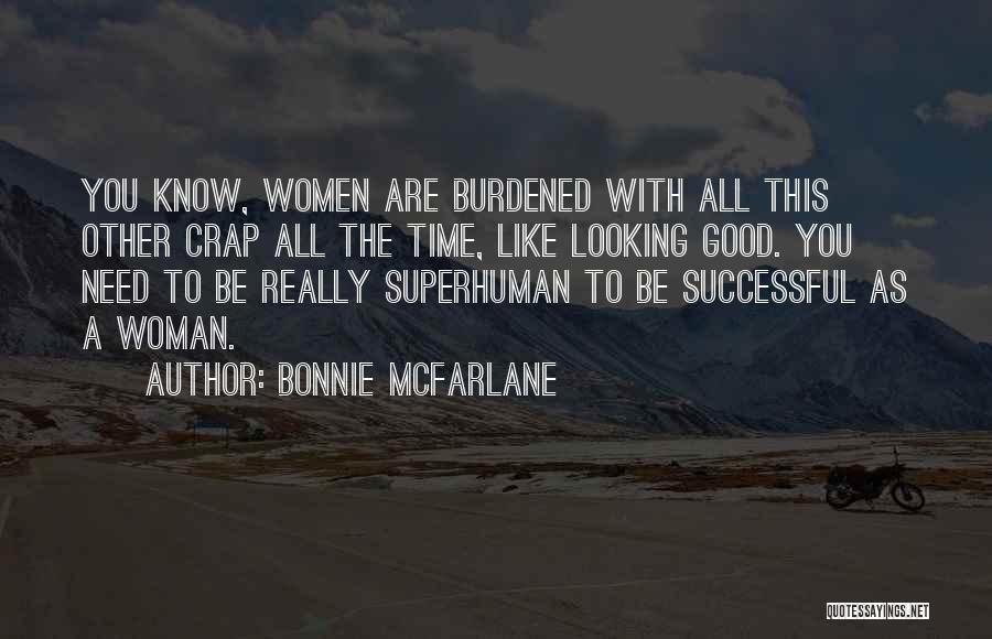 Need A Good Woman Quotes By Bonnie McFarlane