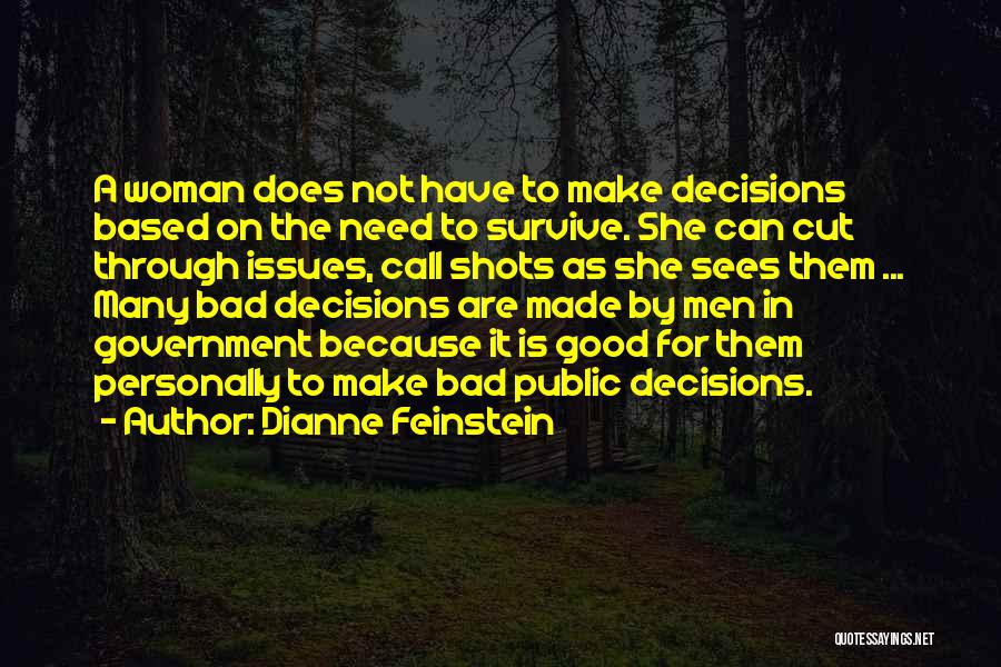 Need A Good Woman Quotes By Dianne Feinstein