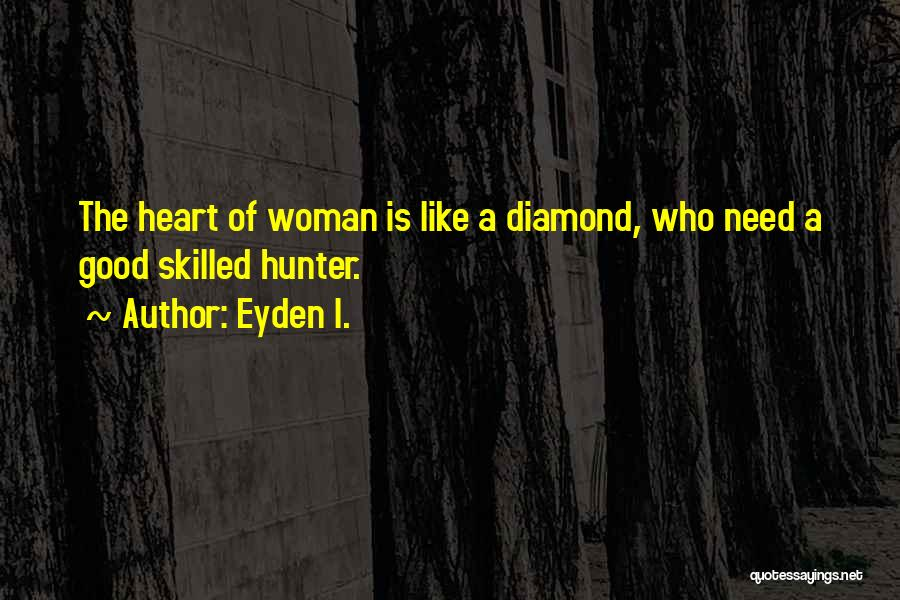 Need A Good Woman Quotes By Eyden I.