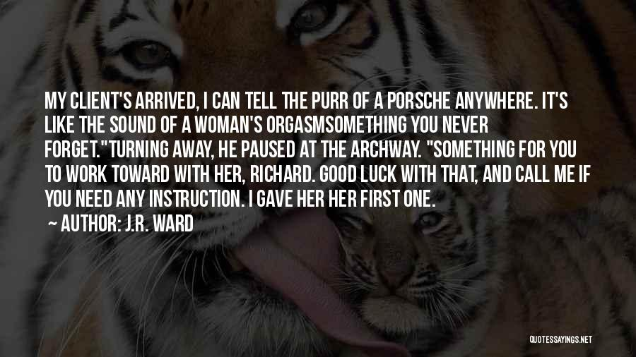 Need A Good Woman Quotes By J.R. Ward