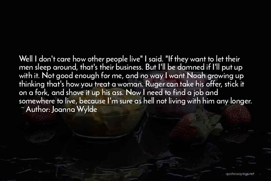 Need A Good Woman Quotes By Joanna Wylde