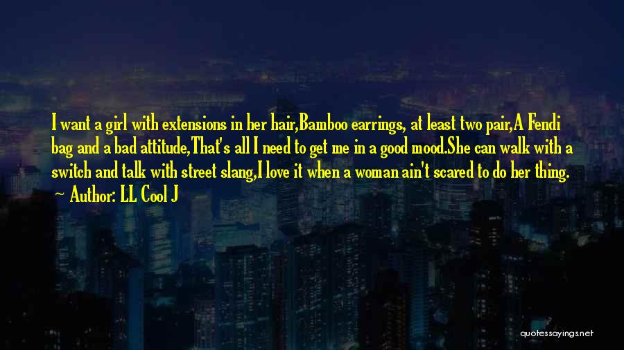 Need A Good Woman Quotes By LL Cool J