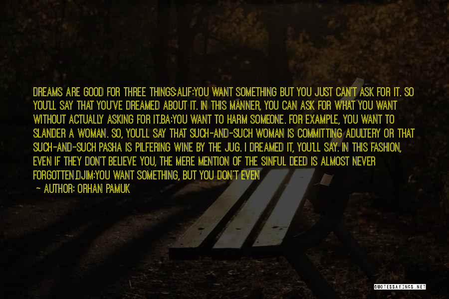 Need A Good Woman Quotes By Orhan Pamuk