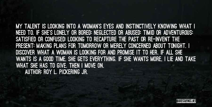 Need A Good Woman Quotes By Roy L. Pickering Jr.