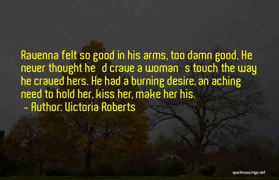Need A Good Woman Quotes By Victoria Roberts