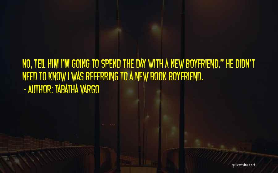 Need A New Boyfriend Quotes By Tabatha Vargo