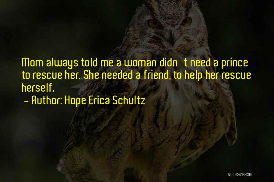 Need A Real Woman Quotes By Hope Erica Schultz