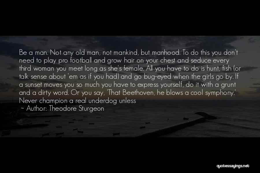 Need A Real Woman Quotes By Theodore Sturgeon