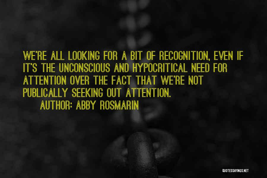 Need For Attention Quotes By Abby Rosmarin