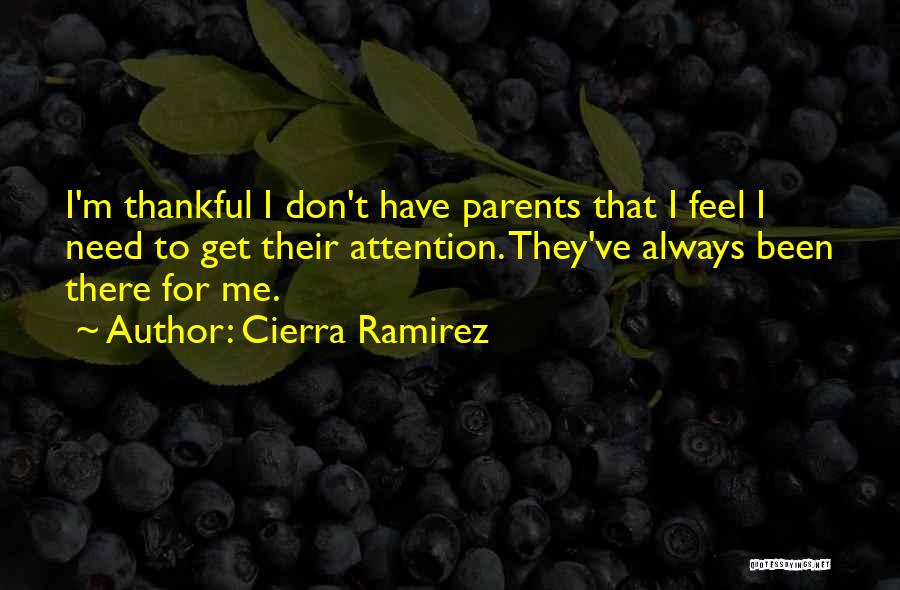 Need For Attention Quotes By Cierra Ramirez