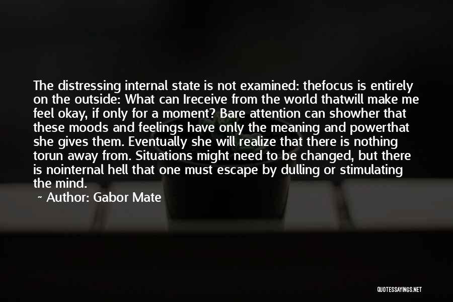 Need For Attention Quotes By Gabor Mate