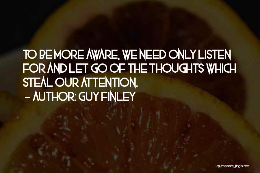 Need For Attention Quotes By Guy Finley