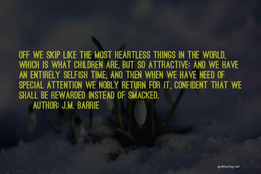 Need For Attention Quotes By J.M. Barrie