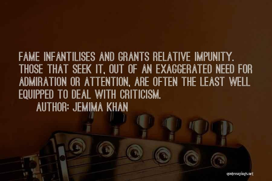 Need For Attention Quotes By Jemima Khan