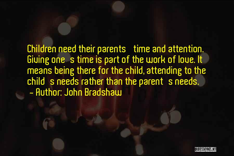 Need For Attention Quotes By John Bradshaw