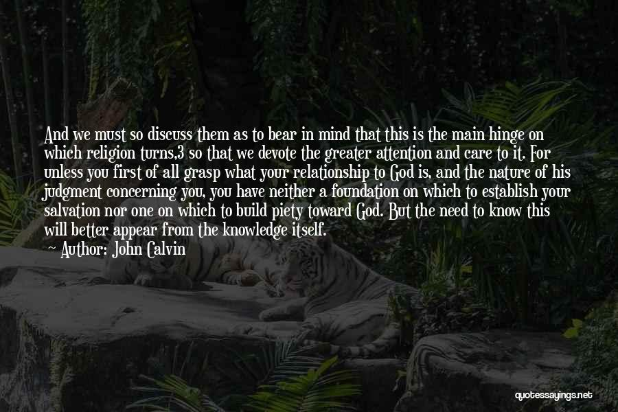 Need For Attention Quotes By John Calvin