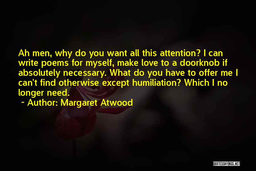 Need For Attention Quotes By Margaret Atwood