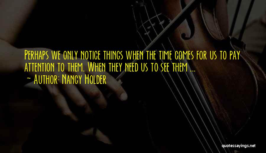 Need For Attention Quotes By Nancy Holder