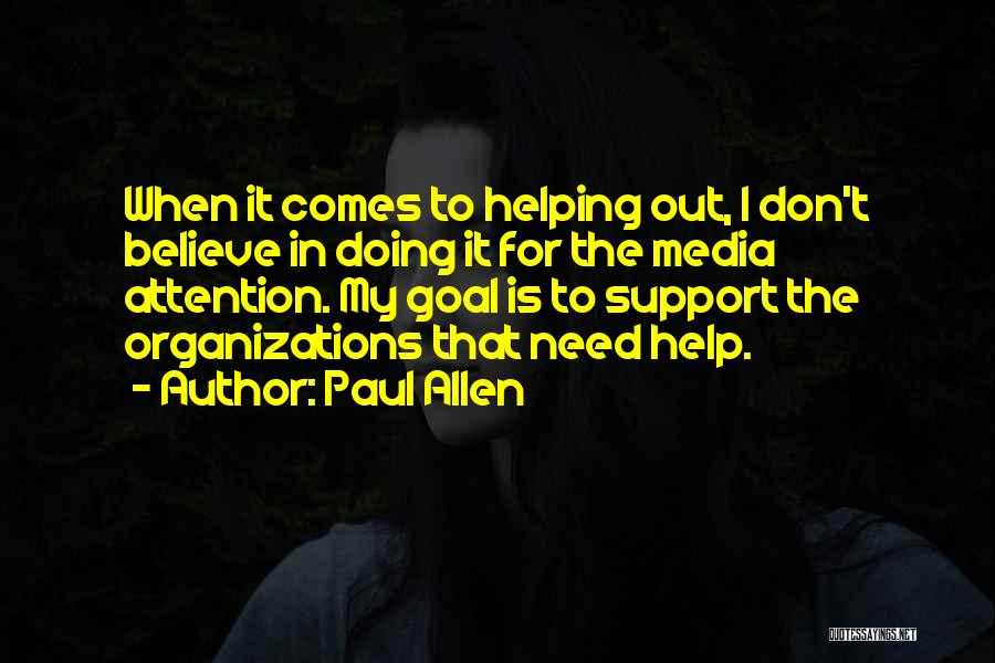 Need For Attention Quotes By Paul Allen