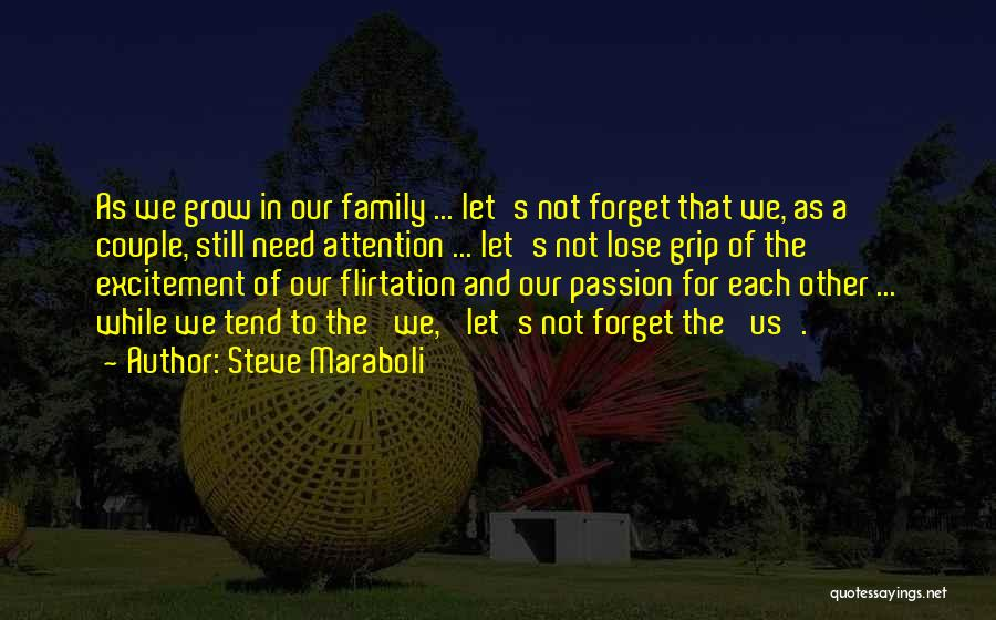 Need For Attention Quotes By Steve Maraboli