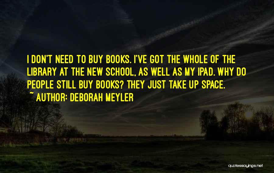 Need My Space Quotes By Deborah Meyler